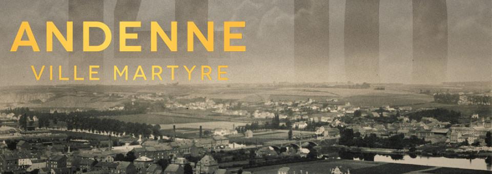 L'exposition Andenne, Ville Martyre en ligne sur Internet