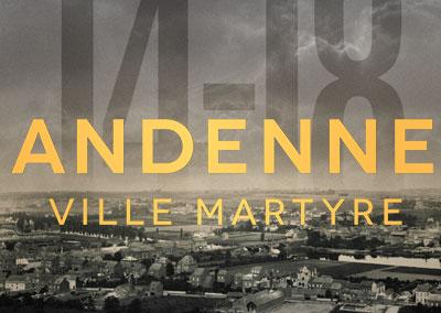 Centenaire de la Première Guerre Mondiale – « Andenne, ville martyre »